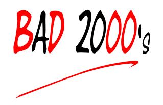Bad 2000s
