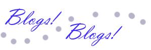 Blogs! Blogs!
