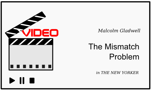 Malcolm Gladwell: The Mismatch Problem