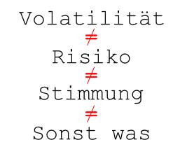 Volatilität nicht gleich Risiko